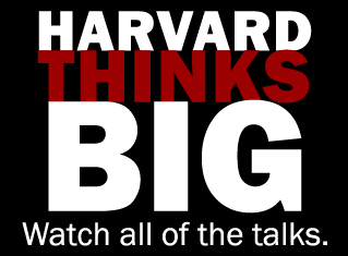 Harvard Thinks Big